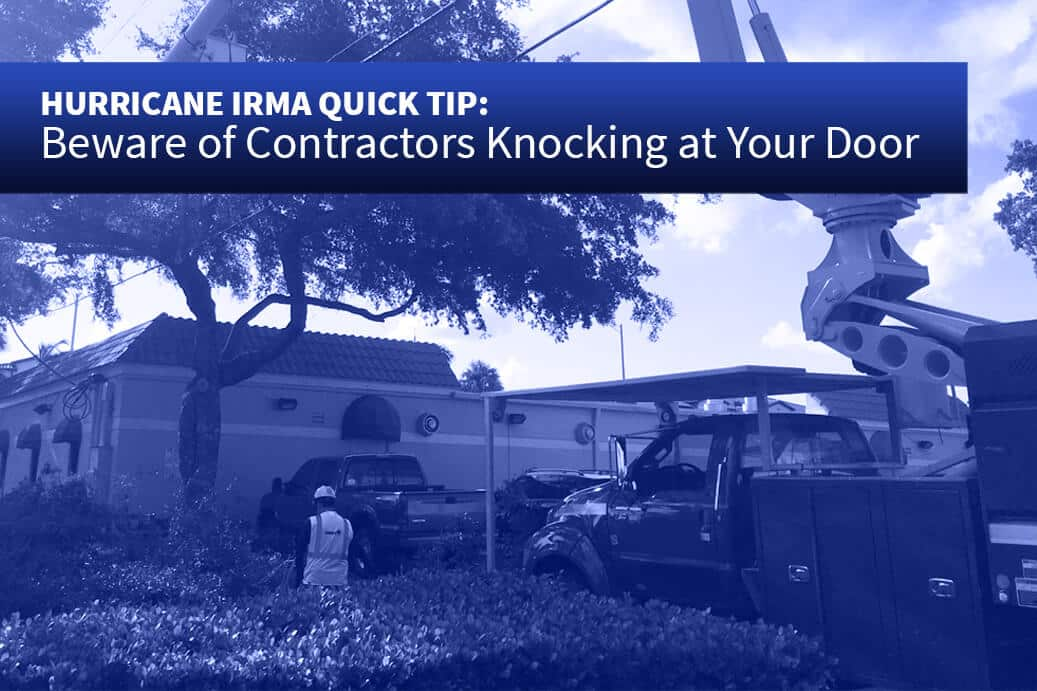 Hurricane Irma Quick Tip From Insurance Lawyers - Beware of Contractors Knocking On Doors